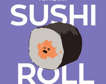 Put Me In A Sushi Roll, Sushi Funny, Sushi Lover Gift, Sushi Quote, Sushi Art, Funny Kitchen Wall Art, Funny Kitchen Prints, Sushi Print