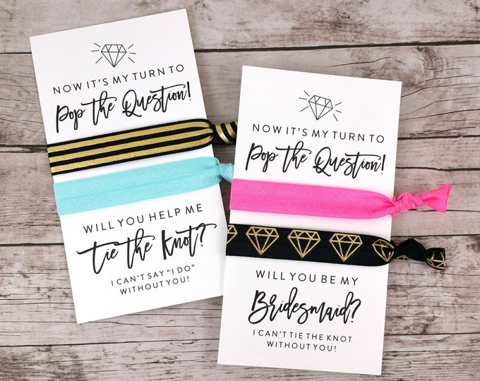 Bridesmaid Proposal Hair Ties, Now It's My Turn to Pop the Question (FPSHT10)