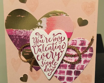 You're My Valentine Every Single Day - Handmade Valentine Day Card