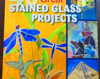 40 Great Stained Glass Projects - Pattern Book - Stained Glass Pattern Book - Impressive Glass Projects with Patterns
