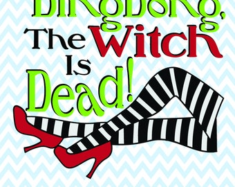 Ding Dong the Witch is Dead Oz SVG file, Gift for her, Wizard of Oz, Ruby Slipper, T-shirt, coffee mug, wine glass, pillow, apron, wall art
