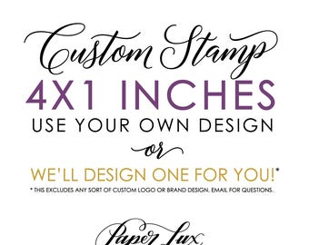 Custom Rubber Stamp - 4x1 inches - Logo Stamp, Wedding Stamp, Business Stamp - Handle Option