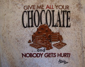 Vintage 90's Give Me All Your Chocolate And Nobody Gets Hurt Funny All Over Print T Shirt Size M