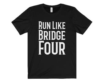 Run Like Bridge Four - Stormlight Archive Inspired Shirt - Unisex Short Sleeve Tee - The Way Of Kings - Kaladin Stormblessed