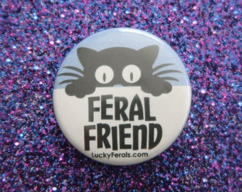 "Black Cat Feral Friend Button - 1.5"" Pinback Button -  Feral Cats Lucky Ferals"