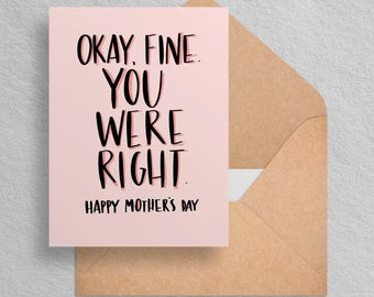 Funny Mother's Day Card Printable -  You Were Right - Printable Card for Mom - Digital Download//Printable Card