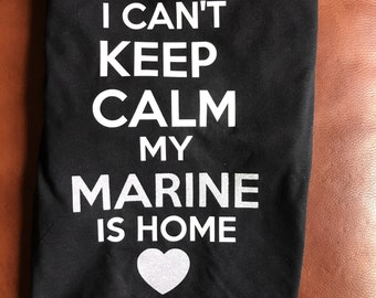 I cant keep calm my marine is home soldier wife soldier girlfriend