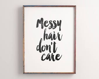"Fashion Printable Art ""Messy Hair Dont Care"", Motivational Quote Fashionista, Typography Art Wall Decor, Instant Download *DIY PRINT*"