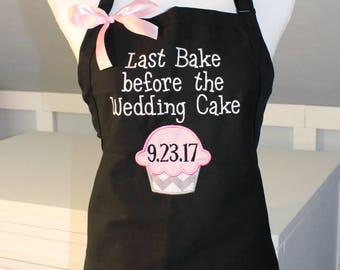 Last Bake before the Wedding Cake Apron - Bridesmaid Apron - Bachelorette Party Apron - Wedding Specialty Apron