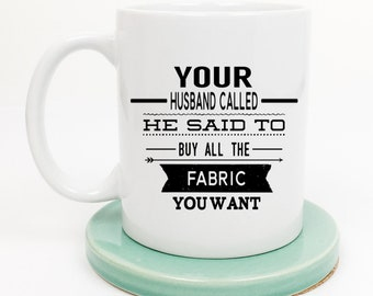 Buy Fabric Mug, Humor, Funny Mug, Gift for Quilter, Sewing Room Decor, Sewing Swag, Gifts under 20, Sewing Basket, Gift for Her, Quilt Mugs