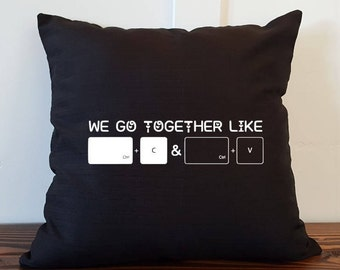 We Go Together - Pillow Cover- Computer- Copy- Paste-Multiple Options-Free Shipping