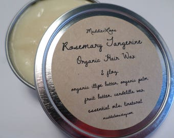 FREE SHIPPING/ORGANIC/Vegan Rosemary Tangerine Organic Hair Wax-Made With Illipe Butter-No Alcohol or Chemicals-2oz.