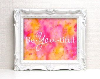 BeYOUtiful Watercolor Print - Pink & Orange Watercolor - Beautiful Quote - Original Painting by Angela Weber