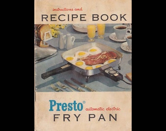 Presto Brand Automatic Electric Fry Pan Cooker Instruction and Recipe Book - The National Presto Industries - Vintage Recipe Book c. 1956