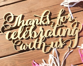 Thanks For Celebrating With Us Sign - Gold - Siver - DIY