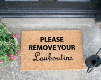 Please Remove Your Louboutins - 60x40cm
