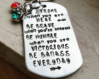 Father's Day. Bad Ass. Be Strong. Be Brave. Be Humble.  Aluminum dog tag key chain. Gift for him.