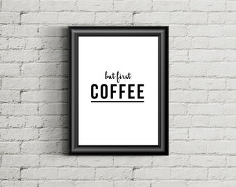 But First Coffee - Instant Download Digital Print Interior Design Home Decor Living Room Kitchen Printable Art Poster