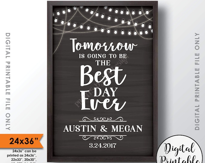 "Rehearsal Dinner Sign, Tomorrow is Going to be the Best Day Ever Wedding Rehearsal Sign, Personalized PRINTABLE 24x36"" Chalkboard Style Sign"