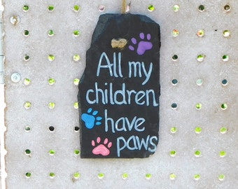 Pet Quote All My Children Have Paws, Paw Print Wall Hanging, Pet Parent Gift, Handpainted Garden Patio Sign, Pet Lover Gift, Home Pet Decor