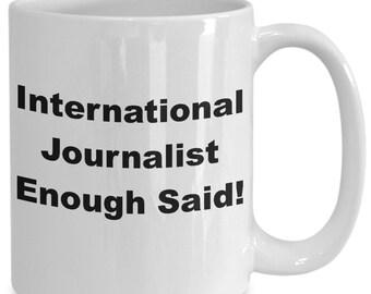 International journalist enough said! mug