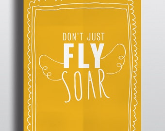 Inspirational Disney Quote Poster Download Printable - Don't Just Fly, Soar - Nursery / Classroom Decor