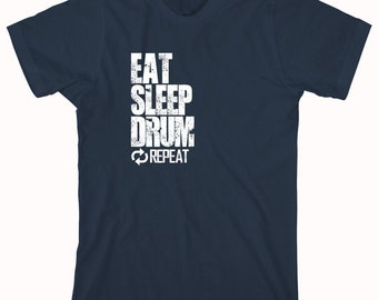 Eat Sleep Drum Repeat Shirt - drummer, drumming, gift for drummer, drumsticks, snare - ID: 831