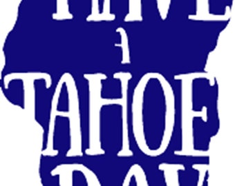 Have A Tahoe Day Decal