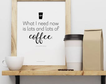 Gilmore Girls, Lots and Lots of Coffee, instant download kitchen decor, printable quote, wall art