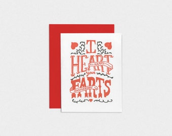 I Heart Your Farts - Letterpress Anniversary Card