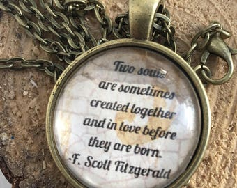 F. Scott Fitzgerald quote necklace/ literary necklace/soulmates/keychain