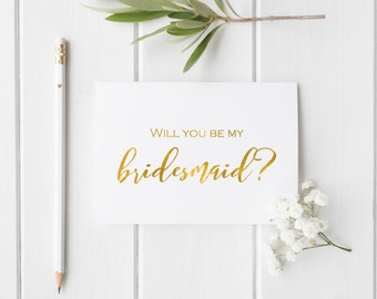 Bridesmaid/maid of honor/matron of honor/will you be my bridesmaid/ gold foil card/bridesmaid ask/ flower girl/ wedding card