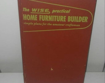 the wise practical home furniture builder simple plans for the amateur craftsman, by Hubbard cobb 1952