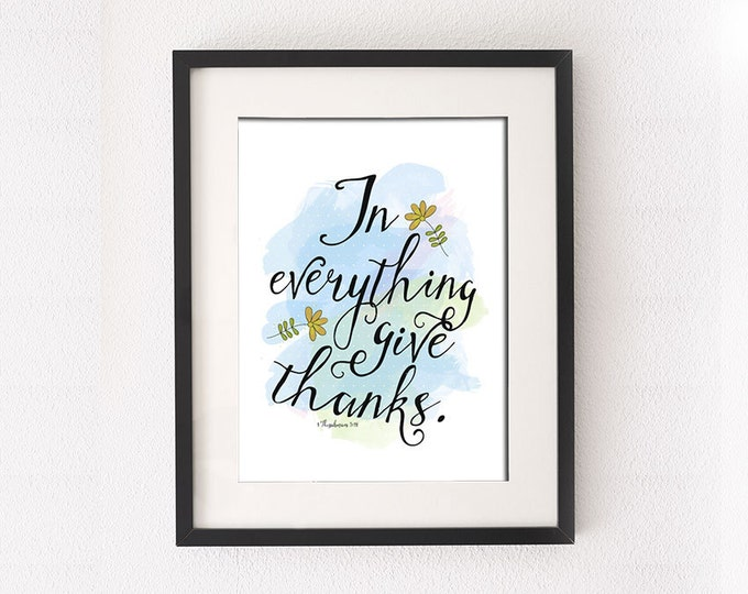 "Inspirational Poster Art, ""In everything give thanks."" • 1 Thessalonians 5:18 • Vector Artwork • Print at any size"
