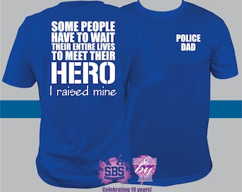 Police Dad Shirt, Police Dad T,  Meet my Hero, I raised mine, Law Enforcement Officer - LEO - Blue line, Fathers Day gift, father's day gift