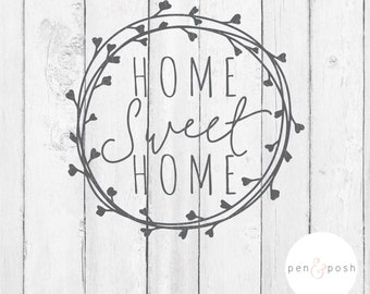 Home Sweet Home Sign - Home Sweet Home SVG - Home Sign SVG - Home SIgn - Hmoe Sweet Home Print - Home Sweet Home Decal File - Cut File