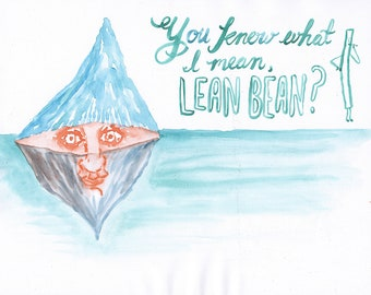 You Know What I Mean, Lean Bean?