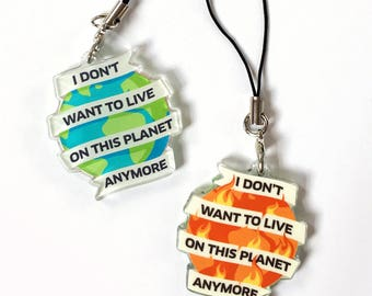 I Don't Want To Live On This Planet Anymore Double Sided Charm
