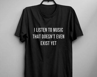I listen to music t-shirt band shirt music lover gift womens tshirt funny saying graphic tee for teens mens tshirts