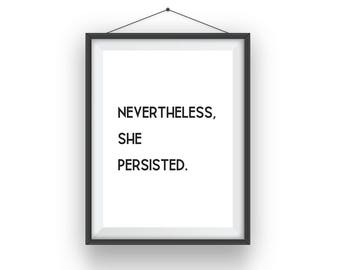 Nevertheless She Persisted, Instant Download, Printable Art, Minimalist Art, Typography, Solidarity, Feminism, Inspiration, Resistance