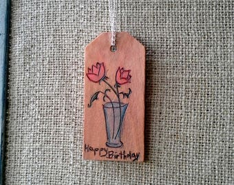 Woodburned gift tag,Happy Birthday, pyrography vase with flowers, keepsake for a special birthday for a friend or your Mom, pink and reds