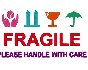 Fragile, please handle with care . INSTANT DOWNLOAD. Machine Embroidery Design Digitized File 4x4 5x7 6x10