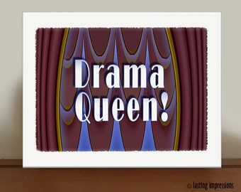 Drama Queen Graphic Print - Drama Queen Graphic Art - Broadway Theater Gift - Musical Theater Graphic Art - Curtain Up Graphic Print