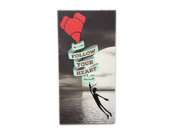 Follow Your Heart - Original Stencil Art - by Mook - on found stretched canvas.