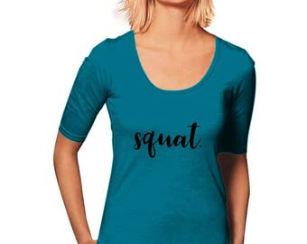 Squat T-Shirt - Workout T-Shirt - New Years Resolution - Women's T-Shirt - Motivational Gift - Gym Tee - Sporty Tee - Gift For Her
