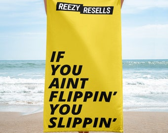 Reezy Resells - If You Aint Flippin' You Slippin' Beach Towel (Yellow)