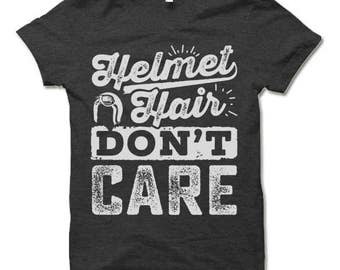 Motorcycle Bike Riding T Shirt. Helmet Hair Don't Care. Gift for Motorcycle Riders, Biker and Riding Enthusiasts.