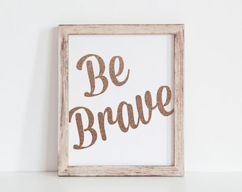 Girl Room Wall Art Decor Print Be Brave Digital Download