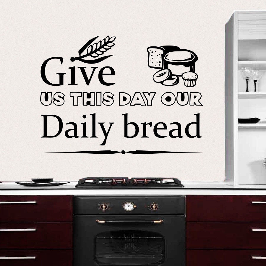 Kitchen Wall Decals Quote Give Us This Day Our Daily Bread