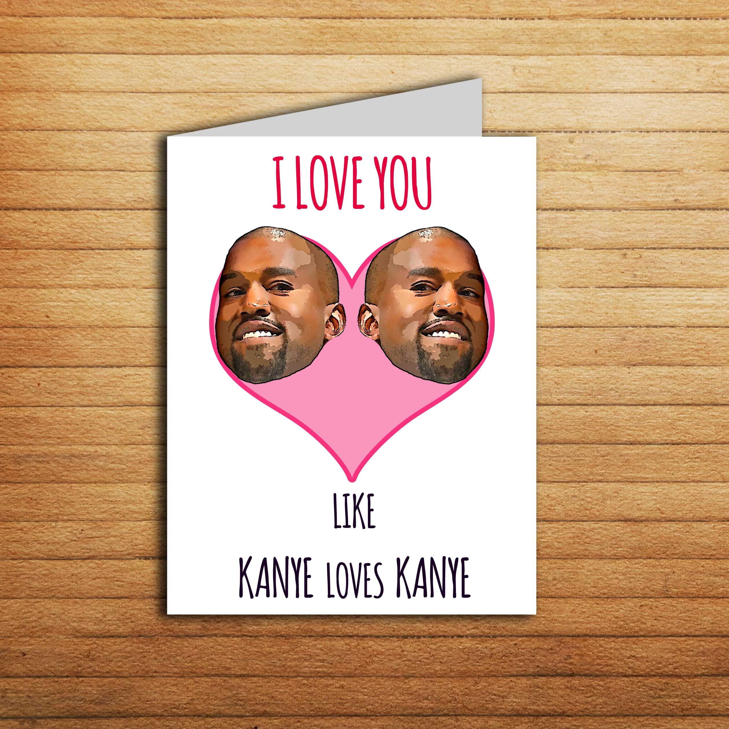 Kanye West Valentines Day Card Printable Funny Greeting Card